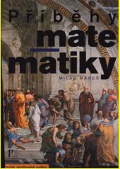 Příběhy matematiky : stručná historie královny věd  (odkaz v elektronickém katalogu)