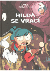 Hilda a ptačí slavnost ; Hilda a černý les / Luke Pearson ; z anglických originálů Hilda and the bird parade a Hilda and the black hound ... přeložila Martina Knápková (odkaz v elektronickém katalogu)