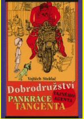 Dobrodružství tajného agenta Pankráce Tangenta  (odkaz v elektronickém katalogu)