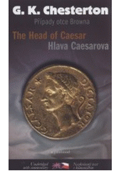 The cases of Father Brown. The head of Caesar = Případy Otce Browna. Hlava Caesarova  (odkaz v elektronickém katalogu)