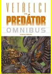 Vetřelci vs. Predátor omnibus. Kniha první  (odkaz v elektronickém katalogu)