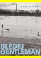Bledej gentleman : básně - písně - blues  (odkaz v elektronickém katalogu)