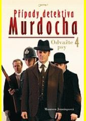 Případy detektiva Murdocha. 4, Odvažte psy  (odkaz v elektronickém katalogu)