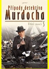 Případy detektiva Murdocha. 5, Dítě noci  (odkaz v elektronickém katalogu)