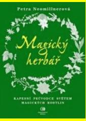 Magický herbář : kapesní průvodce světem magických rostlin  (odkaz v elektronickém katalogu)