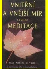 Vnitřní a vnější mír cestou meditace  (odkaz v elektronickém katalogu)