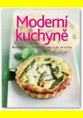 Moderní kuchyně : [rafinované a kreativní speciality ze světa] (odkaz v elektronickém katalogu)