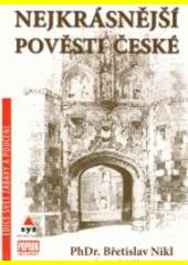 Nejkrásnější pověsti české  (odkaz v elektronickém katalogu)