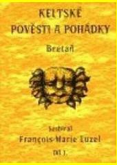 Keltské pověsti a pohádky. Díl 1., Bretaň  (odkaz v elektronickém katalogu)