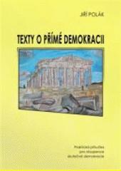 Texty o přímé demokracii : praktická příručka pro stoupence skutečné demokracie  (odkaz v elektronickém katalogu)