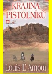 Krajina pistolníků  (odkaz v elektronickém katalogu)