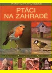Ptáci na zahradě  (odkaz v elektronickém katalogu)