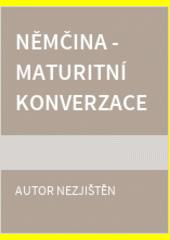 Němčina : maturitní konverzace  (odkaz v elektronickém katalogu)