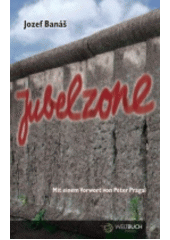 Jubelzone  (odkaz v elektronickém katalogu)