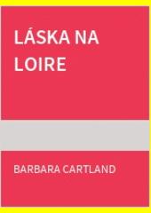 Láska na Loire  (odkaz v elektronickém katalogu)