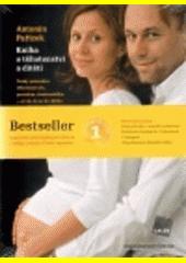 Kniha o těhotenství a dítěti : [český průvodce těhotenstvím, porodem, šestinedělím - až do dvou let dítěte]  (odkaz v elektronickém katalogu)