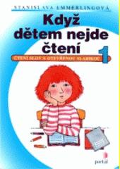 Když dětem nejde čtení. 1, Čtení slov s otevřenou slabikou  (odkaz v elektronickém katalogu)