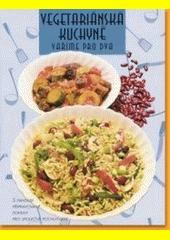 Vegetariánská kuchyně : vaříme pro dva : s fantazií připravované pokrmy pro společné pochutnání  (odkaz v elektronickém katalogu)