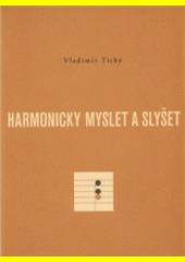 Harmonicky myslet a slyšet  (odkaz v elektronickém katalogu)