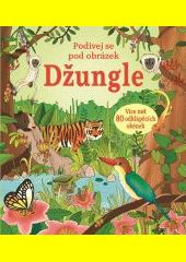 Džungle : podívej se pod obrázek  (odkaz v elektronickém katalogu)