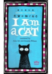 I Am a Cat  (odkaz v elektronickém katalogu)