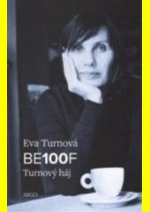 BE100F : turnový háj  (odkaz v elektronickém katalogu)