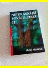 Nejkrásnější pověsti české II  (odkaz v elektronickém katalogu)