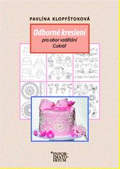 Odborné kreslení pro obor vzdělání Cukrář / Pavlína Klopfštoková (odkaz v elektronickém katalogu)