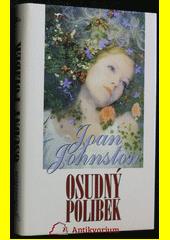 Osudný polibek  (odkaz v elektronickém katalogu)