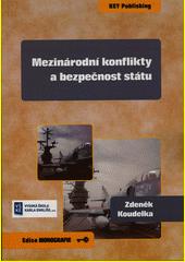 Mezinárodní konflikty a bezpečnost státu  (odkaz v elektronickém katalogu)