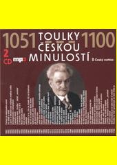 Toulky českou minulostí.  1051-1100 (odkaz v elektronickém katalogu)