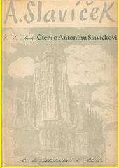 Čtení o Antonínu Slavíčkovi  (odkaz v elektronickém katalogu)