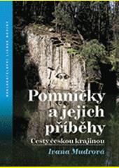 Pomníčky a jejich příběhy: cesty českou krajinou (odkaz v elektronickém katalogu)