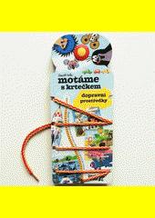 Motáme s krtečkem : dopravní prostředky : najdi vždy správnou dvojici obrázků a spoj ji provázkem  (odkaz v elektronickém katalogu)
