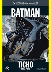 Batman: Ticho. Kniha první  (odkaz v elektronickém katalogu)