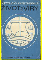 Katolický katechismus. [3. díl], Život z víry  (odkaz v elektronickém katalogu)