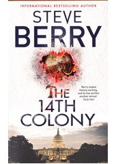 The 14th colony / Steve Berry (odkaz v elektronickém katalogu)