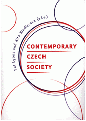 Contemporary Czech Society / Pat Lyons and Rita Kindlerová (eds.) ; translation of Czech texts: Tomáš Svoboda (odkaz v elektronickém katalogu)