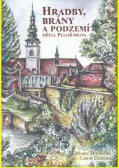 Hradby, brány a podzemí města Pelhřimova  (odkaz v elektronickém katalogu)