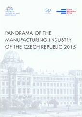 Panorama of the manufacturing industry of the Czech Republic 2015 / processed for the MIT by: Section of Industry, Section of Construction and Raw Materials (odkaz v elektronickém katalogu)