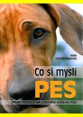 Co si myslí pes : úplný pohled na chování vašeho psa  (odkaz v elektronickém katalogu)
