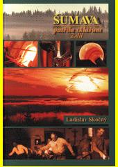 Šumava patřila sklářům. 2. díl, (Střední a západní Šumava)  (odkaz v elektronickém katalogu)