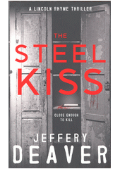 The steel kiss / Jeffery Deaver (odkaz v elektronickém katalogu)