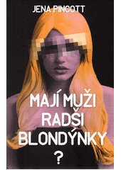 Mají muži radši blondýnky? : láska, sex a přitažlivost / Jena Pincott ; z anglického originálu Do gentlemen really prefer blondes?: Bodies, behavior, and brains - the science behind sex, love, and attraction přeložila Nicolle Knapová (odkaz v elektronickém katalogu)