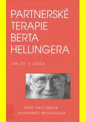 Partnerské terapie Berta Hellingera : [jak žít v lásce]  (odkaz v elektronickém katalogu)