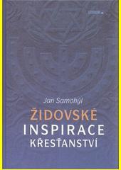 Židovské inspirace křesťanství  (odkaz v elektronickém katalogu)