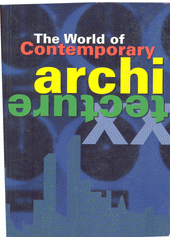 The world of architecture / [author Francisco Asensio Cerver ; translation from Spanish G. Bickford ... et al.] (odkaz v elektronickém katalogu)