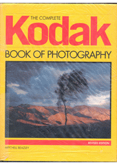 The complete Kodak book of photography / abridged by Thomas Dickey and Don Earnest (odkaz v elektronickém katalogu)