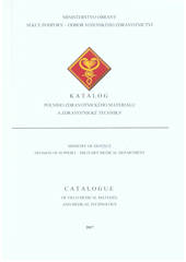 Katalog polního zdravotnického materiálu a zdravotnické techniky = Catalogue of field medical materiel and medical technology (odkaz v elektronickém katalogu)