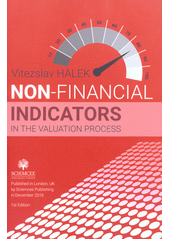 Non-financial indicators in the valuation process / Vitezslav Halek (odkaz v elektronickém katalogu)